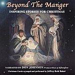 Don Johnson Beyond The Manger: Inspring Stories For Christmas