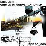 Eidolon Crimes of Conversation EP