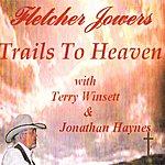 Fletcher Jowers Trails To Heaven