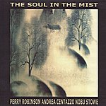 Perry Robinson The Soul In The Mist