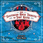 Rebel Pride The Southern Rock Tribute to Toby Keith