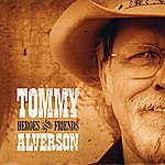 Tommy Alverson Heroes and Friends