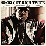 E-40 Got Rich Twice (Single)(Feat. Turf Talk)(Parental Advisory)