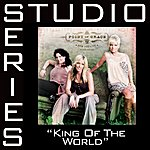 Point Of Grace King Of The World (Studio Series Performance Track)
