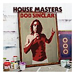 Bob Sinclar House Masters: Bob Sinclar