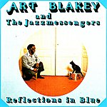 Art Blakey & The Jazz Messengers Reflections In Blue