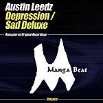 Austin Leeds Depression / Sad Deluxe