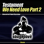 Testament We Need Love Part 2