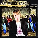 Pat McGee Save Me