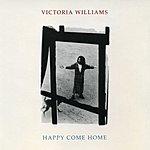 Victoria Williams Happy Come Home