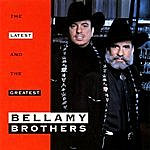 The Bellamy Brothers Latest & Greatest