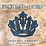 Protest The Hero Sequoia Throne Remix EP