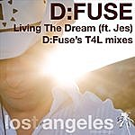 D:Fuse Living The Dream (D:Fuse's T4L mixes)