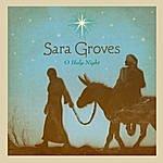Sara Groves O Holy Night