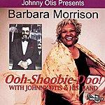 Johnny Otis & His Orchestra Johnny Otis Presents Barbara Morrison