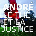 André Le Thé Et La Justice