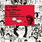 ATrak Say Whoa (3-Track Maxi-Single)