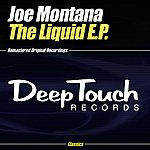 Joe Montana The Liquid E.P.