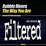 Robbie Rivera The Way You Are