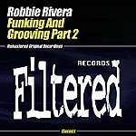 Robbie Rivera Funking & Grooving Part 2
