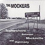 The Mockers Somewhere Between Mocksville & Harmony