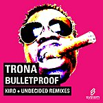 TRONA Bulletproof (3-Track Maxi-Single)