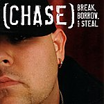 Chase Break, Borrow And Steal