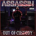 Assassin Assassin Out Of Custody