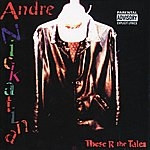 Andre Nickatina These R The Tales (Parental Advisory)