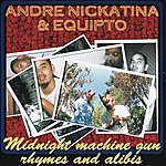 Andre Nickatina Midnight Machine Gun Rhymes And Alibis