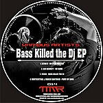 Elton D Bass Killed the DJ EP