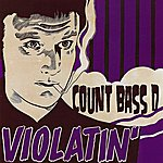 Count Bass D. Violatin' EP