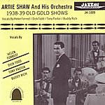 Artie Shaw 1938-39 Old Gold Shows