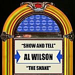 Al Wilson Show And Tell / The Snake