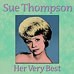 Sue Thompson Sue Thompson - Her Very Best