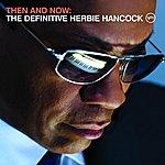 Herbie Hancock Then And Now: The Definitive Herbie Hancock