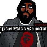 Everclear Jesus Was A Democrat