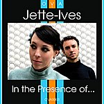 Jette-Ives In the Presence of...