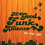 All Good Funk Alliance On The One