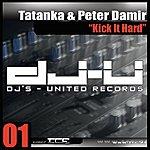 Tatanka Kick It Hard