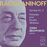 John Browning Rachmaninov, S.: Piano Sonata No. 2/10 Preludes/Etudes-Tableaux/Moments Musicaux/Daisies
