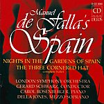 Gerard Schwarz De Falla's Spain: Nights In The Garden Of Spain/The 3-Cornered Hat