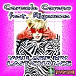 Carmelo Carone You Are My Last Chance