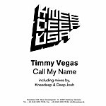 Timmy Vegas Call my name