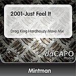 Mintman 2001-Just Feel It (Drag King Hardhouzy Move Mix)