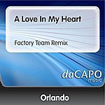 Orlando A Love In My Heart (Factory Team Remix)