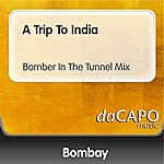 Bombay A Trip To India (Bomber In The Tunnel Mix)