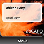 Shaka African Party (House Party)