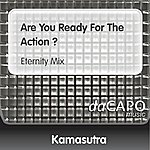 Kamasutra Are You Ready For The Action ? (Eternity Mix)