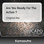 Kamasutra Are You Ready For The Action ? (Original Mix)